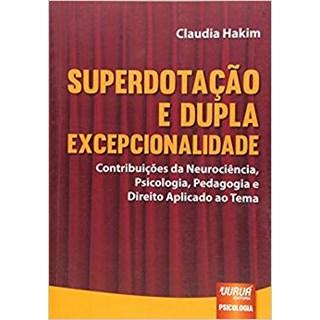 Livro Superdotação e Dupla Excepcionalidade - Hakim - Juruá
