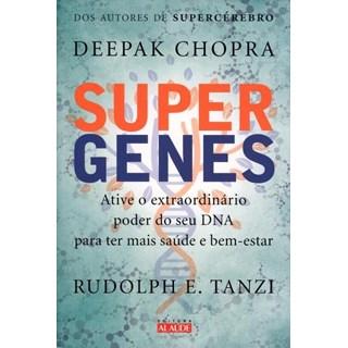 Livro - Supergenes - Ative o Extraordinário Poder do Seu Dna Para Ter Mais Saúde e Bem-Estar - Chopra