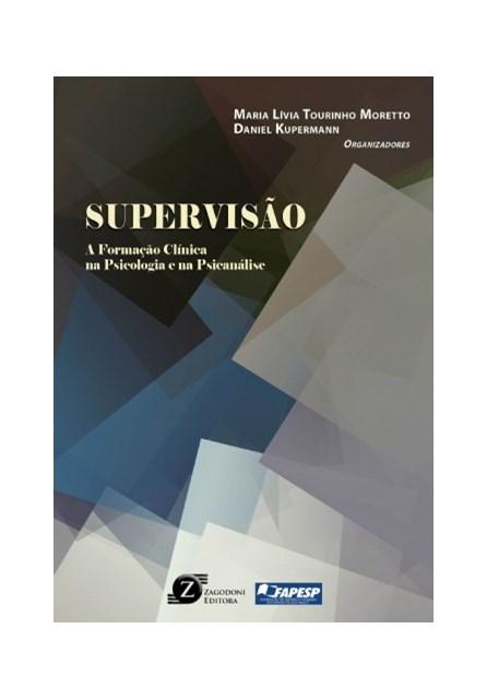 Livro - Supervisão: A Formação Clínica na Psicologia e na Psicanálise - Morreto