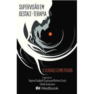 Livro Supervisão em Gestalt-Terapia - Costa - Medbook