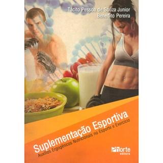 Livro - Suplementação Esportiva - Auxílios Ergogênicos Nutricionais no Esporte e Exercício - Souza Júnior