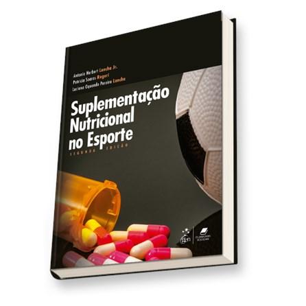 Livro - Suplementação Nutricional no Esporte - Lancha Jr.