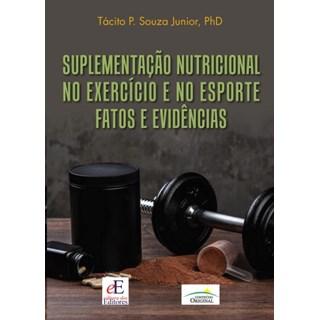 Livro Suplementação Nutricional no Exercício e no Esporte - Souza - Editora dos Editores