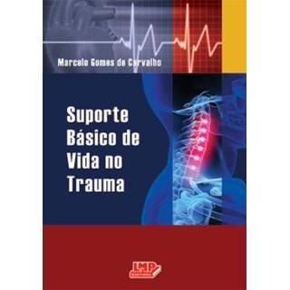 Livro - Suporte Básico de Vida no Trauma - Carvalho