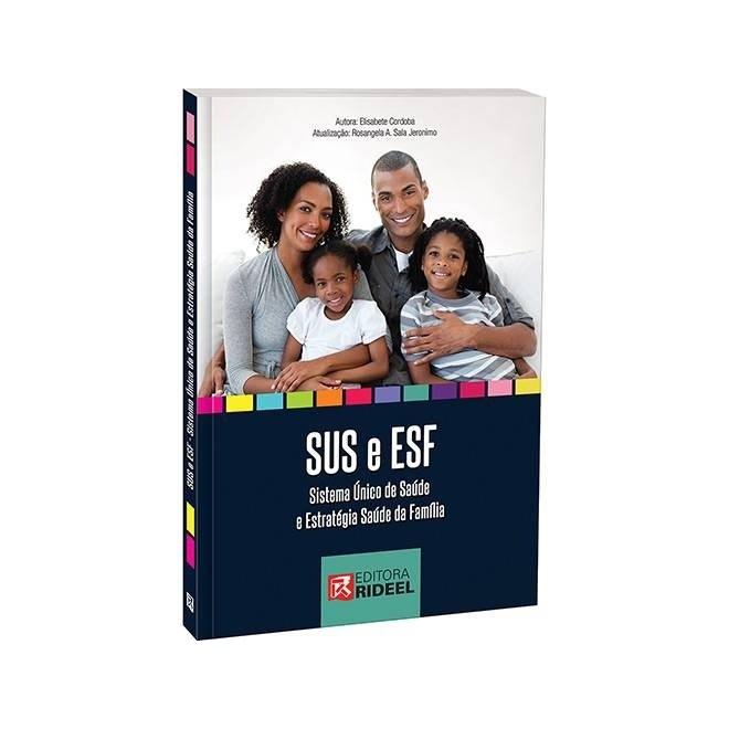 Livro - SUS e ESF - Sistema único de Saúde e Estratégia Saúde da Família - Cordoba <> ***