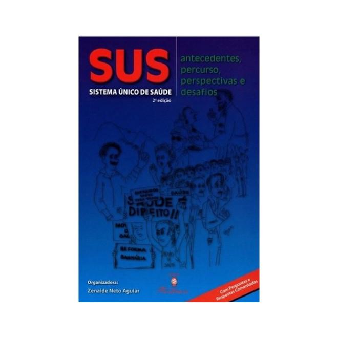 Livro - SUS - Sistema Único de Saúde - Aguiar <>