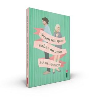 Livro Susan Não Quer Saber do Amor - Haywood - Intrínseca