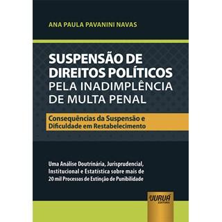 Livro - Suspensão de Direitos Políticos pela Inadimplência de Multa Penal -  Navas