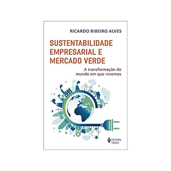 Livro - Sustentabilidade Empresarial e Mercado Verde - Alves - Vozes