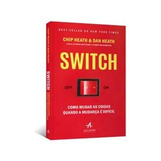 Livro - SWITCH: Como Mudar as Coisas Quando a Mudança é Difícil - Heath