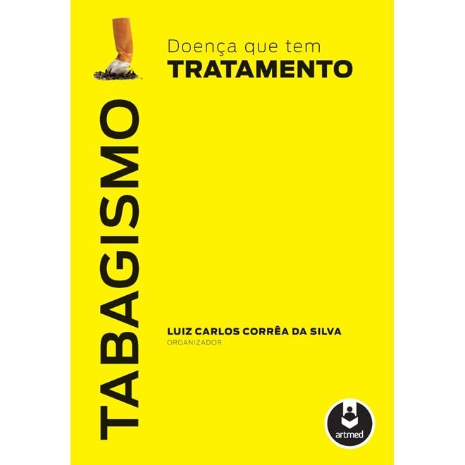 Livro - Tabagismo - Doença que tem Tratamento - Silva