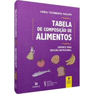 Livro - Tabela de Composição de Alimentos: Suporte para Decisão Nutricional 2021 - Tucunduva Philippi