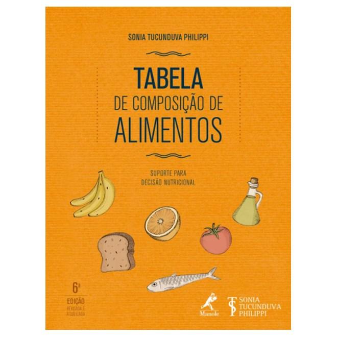 Livro - Tabela de Composição de Alimentos: Suporte para Decisão Nutricional - Revisada e Atualizada - Philippi