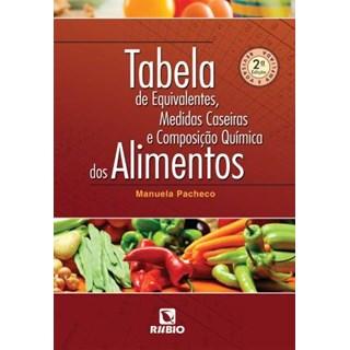 Livro - Tabela de Equivalentes, Medidas Caseiras e Composição Química dos Alimentos - Pacheco
