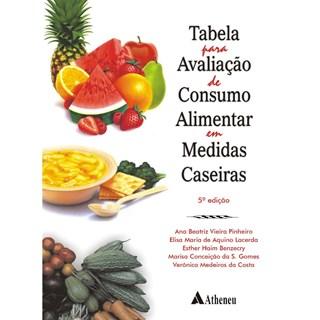 Livro - Tabela para Avaliação de Consumo Alimentar em Medidas Caseiras - Benzecry