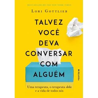 Livro - Talvez Você Deva Conversar Com Alguém - Gottlieb - Autêntica
