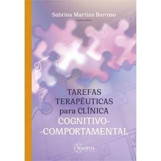 Livro Tarefas Terapêuticas Para Clínica Cognitivo-Comportamental - Barroso - Sinopsys