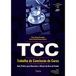 Livro - TCC - Trabalho de Conclusão de Curso - Guia Prático para Docentes e Alunos da Área de Saúde - Brevidelli