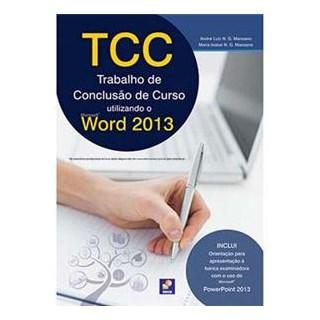 Livro - TCC - Trabalho de Conclusão de Curso Utilizando o Microsoft Word 2013 - Manzano