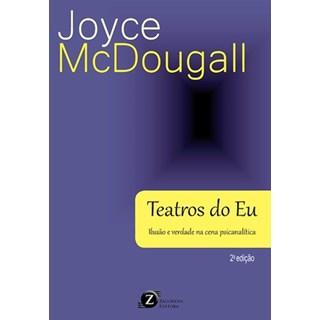 Livro - Teatros do Eu - Ilusão e verdade na cena Psicanalítica - McDougall