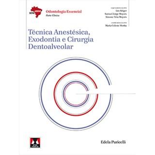 Livro - Técnica Anestésica, Exodontia e Cirurgia Dentoavelar - Série Abeno - Puricelli