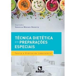 Livro - Técnica Dietética em Preparações Especiais: Teoria e Prática de Laboratório - Bezerra