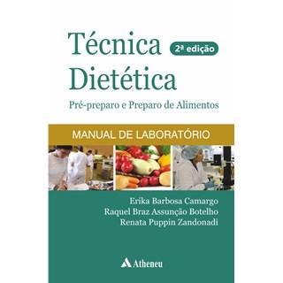 Livro - Técnica Dietética - Pré-preparo e Preparo de Alimentos - Camargo