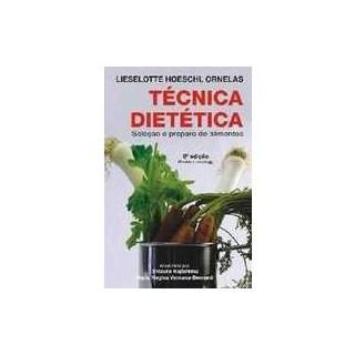 Livro - Técnica Dietética - Seleção e Preparo de Alimentos - Ornelas