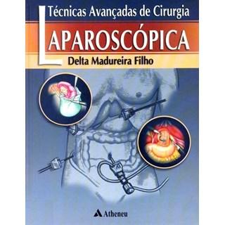 Livro - Técnicas Avançadas de Cirurgia Laparoscópica - Madureira
