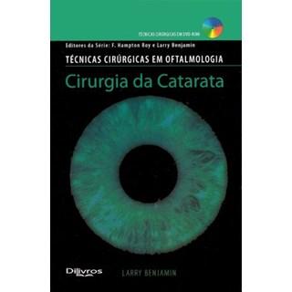 Livro - Técnicas Cirúrgicas em Oftalmologia - Cirurgia da Catarata - Benjamin