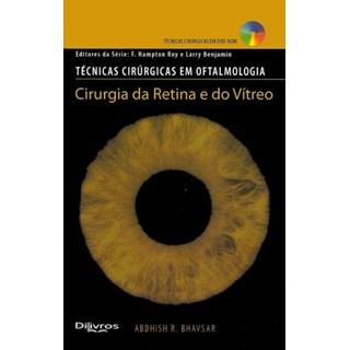 Livro - Técnicas Cirúrgicas em Oftalmologia - Cirurgia da Retina e do Vítreo - Benjamin