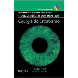 Livro - Técnicas Cirúrgicas em Oftalmologia - Cirurgia do Estrabismo - Ferris