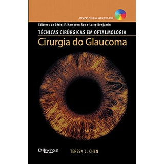 Livro - Tecnicas Cirúrgicas em Oftalmologia - Cirurgia do Glaucoma - Chen