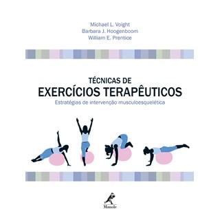 Livro - Técnicas de Exercícios Terapêuticos: Estratégias de Intervenção Musculoesquelética - Prentice