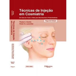 Livro Técnicas de Injeção em Cosmiatria - Kontis - Dilivros