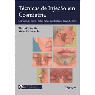 Livro - Técnicas de Injeção em Cosmiatria - Um Guia em Texto e Vídeo para Neurotoxinas e Preenchedores - Kontis