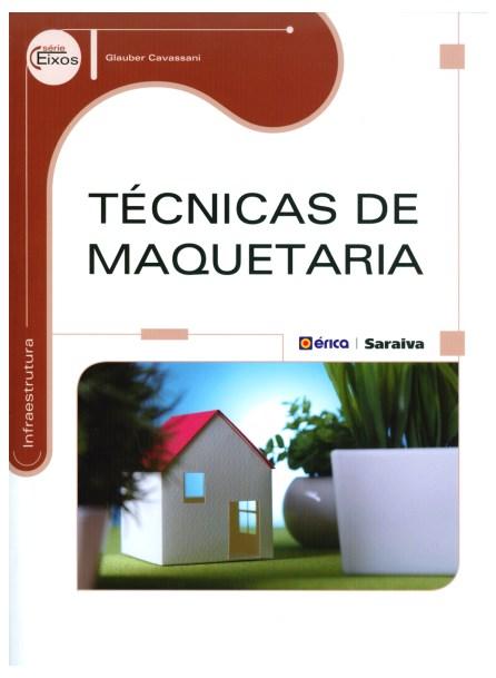 Livro - Técnicas de Maquetaria - Série Eixos - Cavassani