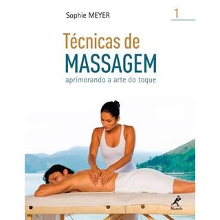 Livro - Técnicas de Massagem 1 Aprimorando a Arte do Toque - Meyer