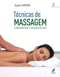 Livro Tecnicas de Massagem 2 Redescobrindo o Sentido do Tato Meyer