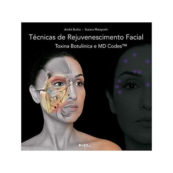 Livro - Técnicas de Rejuvenescimento Facial - Toxina Botulínica e MD Codes - Borba