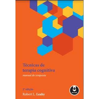 Livro - Técnicas de Terapia Cognitiva - Manual do Terapeuta - Leahy