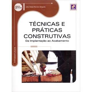 Livro - Técnicas e Práticas Construtivas - Da Implantação ao Acabamento - Salgado