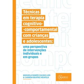 Livro Técnicas em Terapia Cognitivo Comportamental com Crianças - Sinopsys