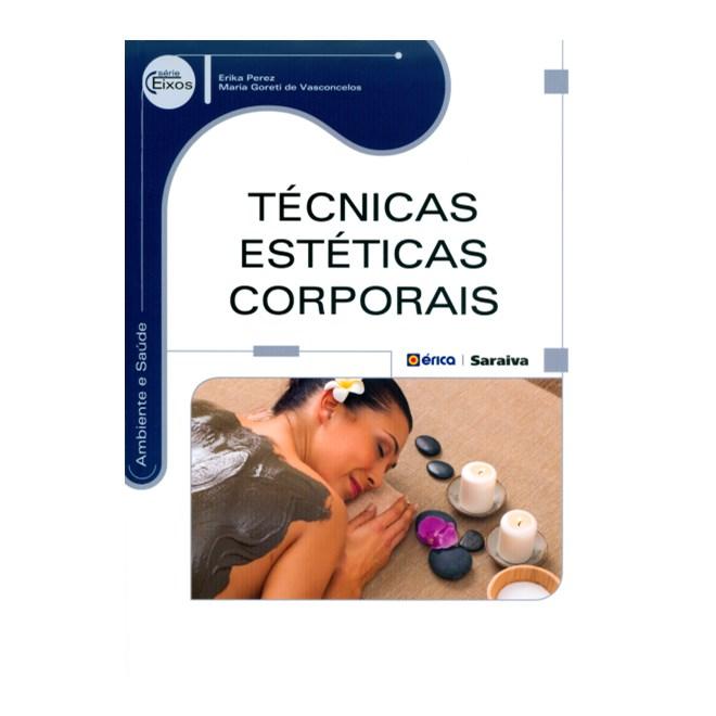 Livro - Técnicas Estéticas Corporais - Serie Eixos - Vasconcelos