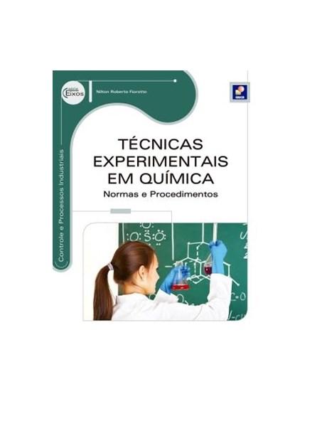 Livro - Técnicas Experimentais em Química - Normas e Procedimentos - Série Eixos - Fiorotto