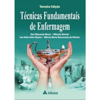 Livro - Técnicas Fundamentais em Enfermagem - Mussi