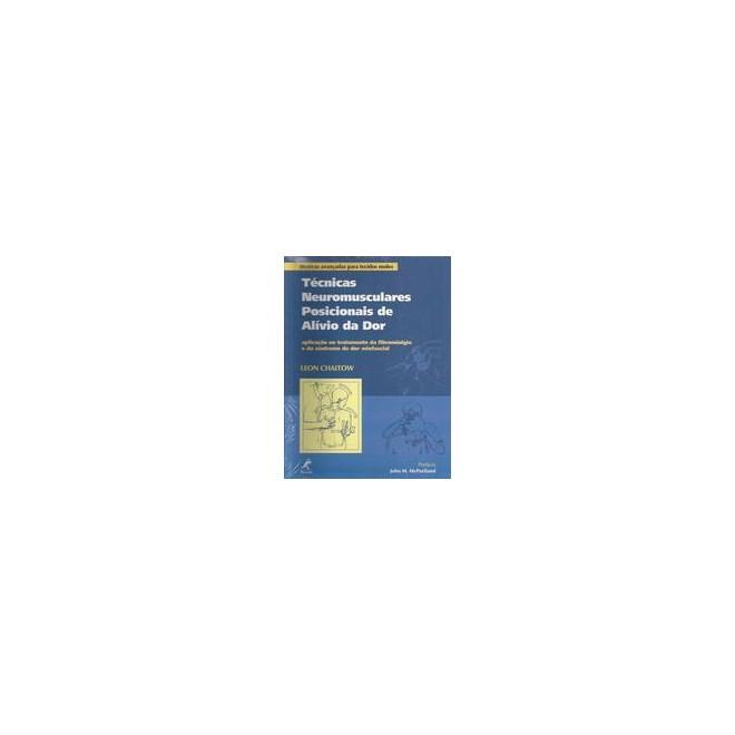 Livro - Técnicas Neuromusculares Posicionais de Alívio da Dor - Chaito