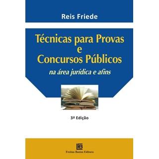 Livro - Técnicas Para Provas e Concursos Públicos na Área Jurídica e Afins - Friede