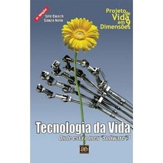 Livro - Tecnologia da Vida - Projeto de Vida em Dimensões - Souza Neto