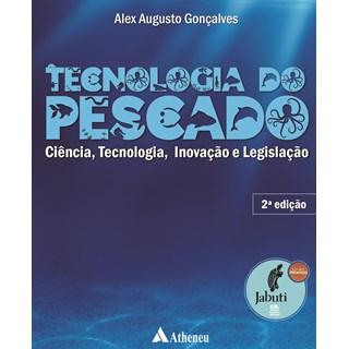 Livro Tecnologia do Pescado - Gonçalves - Atheneu
